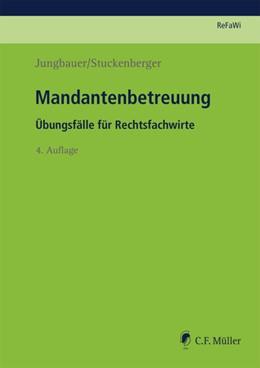 Abbildung von Jungbauer / Stuckenberger | Mandantenbetreuung | 4., neu bearbeitete Auflage 2018 | 2018