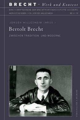 Abbildung von Hillesheim / Koopmann | Bertolt Brecht | 2018 | Zwischen Tradition und Moderne | 6-2018