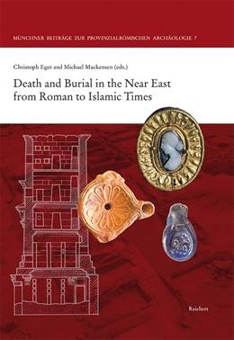 Abbildung von Eger / Mackensen | Death and Burial in the Near East from Roman to Islamic Times | 1. Auflage | 2018 | 7 | beck-shop.de