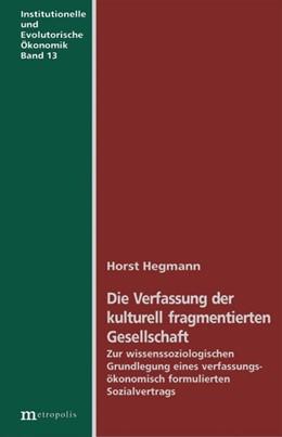 Abbildung von Hegmann | Die Verfassung der kulturell fragmentierten Gesellschaft | | Zur wissenssoziologischen Grun... | 13