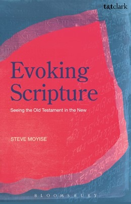 Abbildung von Moyise   Evoking Scripture   2008   Seeing the Old Testament in th...