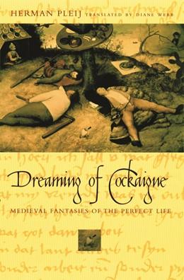 Abbildung von Pleij | Dreaming of Cockaigne | 2003 | Medieval Fantasies of the Perf...