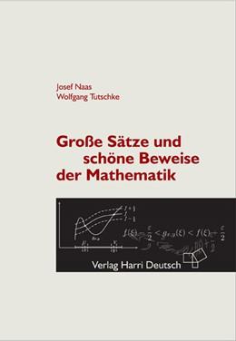 Abbildung von Naas / Tutschke | Große Sätze und schöne Beweise der Mathematik | 3., korr. u. erw. Aufl. | 2009