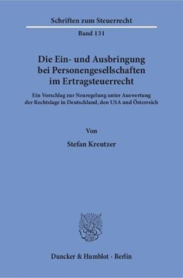 Abbildung von Kreutzer   Die Ein- und Ausbringung bei Personengesellschaften im Ertragsteuerrecht.   1. Auflage   2018   Ein Vorschlag zur Neuregelung ...