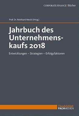 Abbildung von Meckl | Jahrbuch des Unternehmenskaufs 2018 | 2018 | Entwicklungen - Strategien - E...