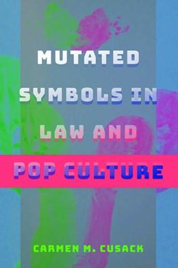 Abbildung von Cusack | Mutated Symbols in Law and Pop Culture | 1. Auflage | 2018 | beck-shop.de