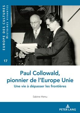 Abbildung von Menu | Paul Collowald, pionnier d'une Europe à unir | 2018 | Une vie à dépasser les frontiè...