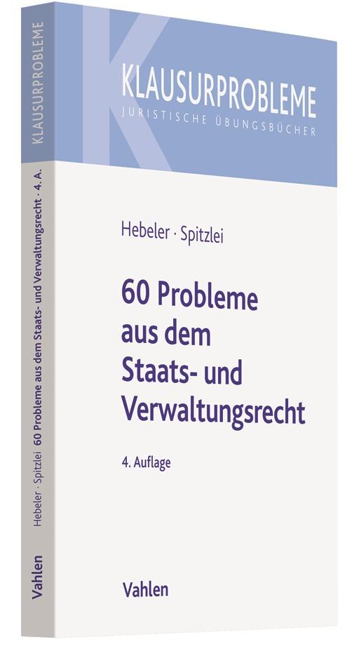 60 Probleme aus dem Staats- und Verwaltungsrecht   Hebeler / Spitzlei   4., wesentlich erweiterte Auflage, 2018   Buch (Cover)