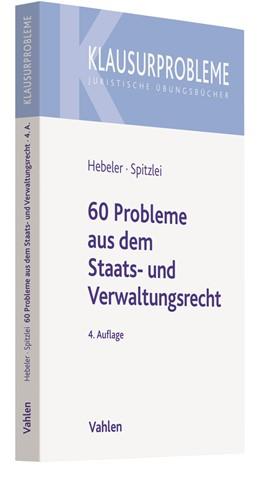 Abbildung von Hebeler / Spitzlei | 60 Probleme aus dem Staats- und Verwaltungsrecht | 4., wesentlich erweiterte Auflage | 2018