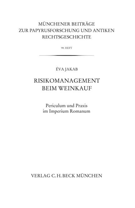 Cover: Eva Jakab, Münchener Beiträge zur Papyrusforschung Heft 99: Risikomanagement beim Weinkauf