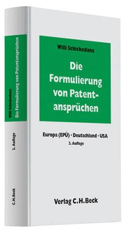 Abbildung von Schickedanz   Die Formulierung von Patentansprüchen   2. Auflage   2009   beck-shop.de