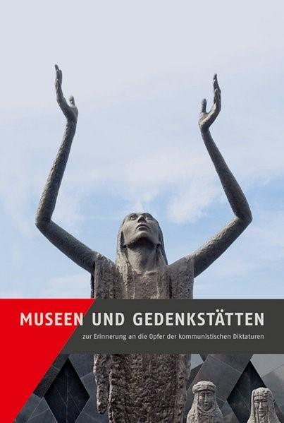 Museen und Gedenkstätten zur Erinnerung an die Opfer der kommunistischen Diktaturen | Kaminsky, 2018 | Buch (Cover)