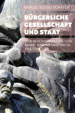 Abbildung von Schäfer | Bürgerliche Gesellschaft und Staat | 2018 | Zur Rekonstruktion von Marx' T...