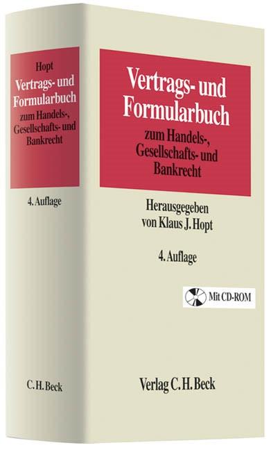 Vertrags- und Formularbuch zum Handels-, Gesellschafts- und Bankrecht | Hopt | 4., neu bearbeitete und erweiterte Auflage, 2013 (Cover)