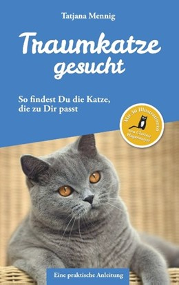 Abbildung von Mennig | Traumkatze gesucht | 2018 | So findest Du die Katze, die z...