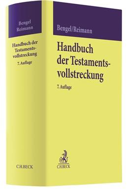 Abbildung von Bengel / Reimann | Handbuch der Testamentsvollstreckung | 7. Auflage | 2020