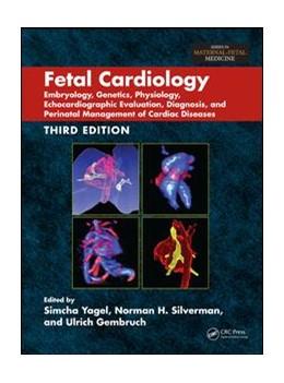Abbildung von Yagel / Silverman / Gembruch | Fetal Cardiology | 2018 | Embryology, Genetics, Physiolo...