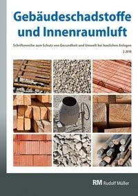 Gebäudeschadstoffe und Innenraumluft: Regelungen zu Bauprodukten, Schadstoff-/Schimmelsanierung, Nationaler Asbestdialog | Bossemeyer / Grün / Witten / Zwiener, 2018 | Buch (Cover)