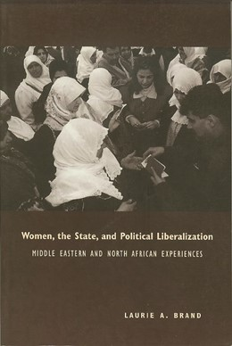 Abbildung von Brand | Women, the State, and Political Liberalization | 1998 | Middle Eastern and North Afric...