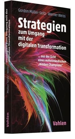 Abbildung von Müller-Seitz / Weiss | Strategien zum Umgang mit der digitalen Transformation | 2019 | ... aus der Sicht eines mittel...