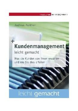 Abbildung von Preißner | Kundenmanagement leicht gemacht | 2008 | Was die Kunden von Ihnen erwar...