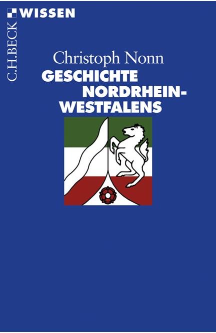 Cover: Christoph Nonn, Geschichte Nordrhein-Westfalens