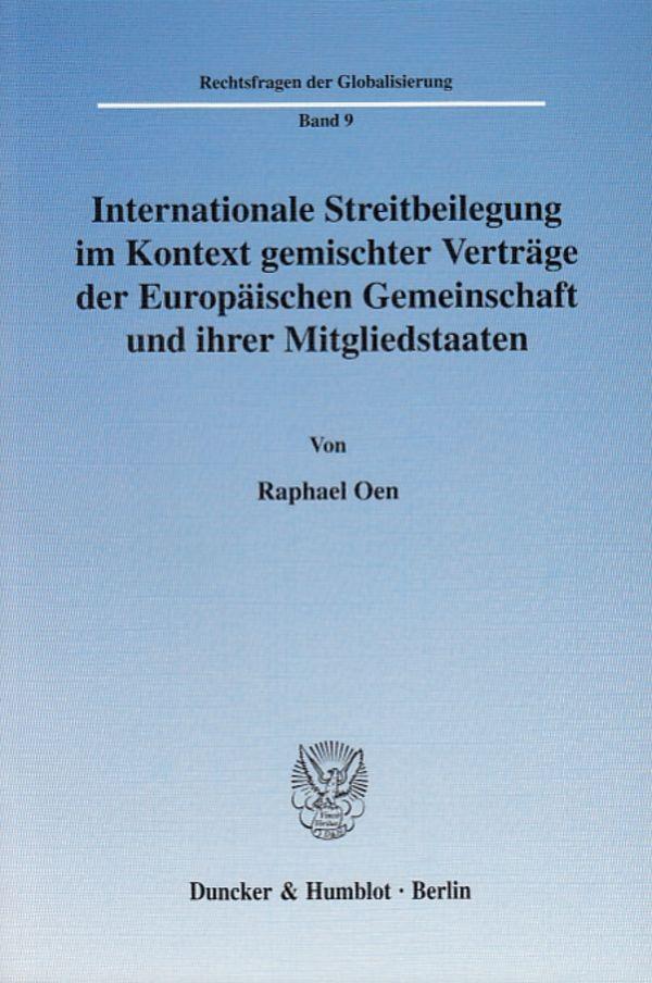 Internationale Streitbeilegung im Kontext gemischter Verträge der Europäischen Gemeinschaft und ihrer Mitgliedstaaten. | Oen, 2005 | Buch (Cover)