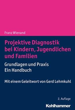 Abbildung von Wienand | Projektive Diagnostik bei Kindern, Jugendlichen und Familien | 2. Auflage | 2018 | Grundlagen und Praxis - ein Ha...