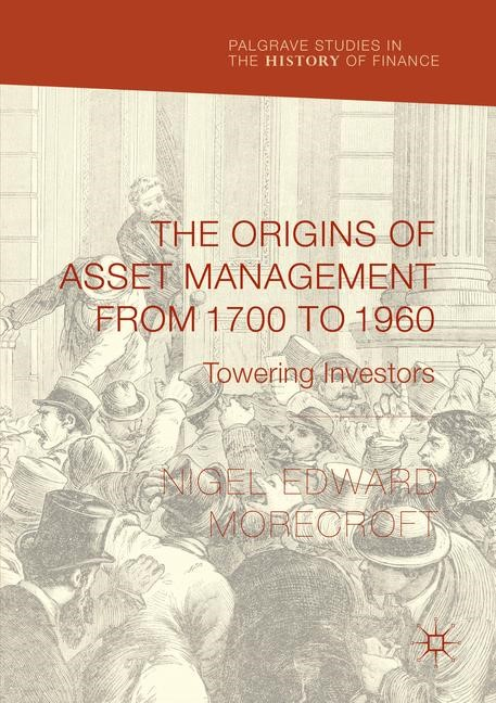The Origins of Asset Management from 1700 to 1960 | Morecroft | 1st ed. 2017, 2018 | Buch (Cover)