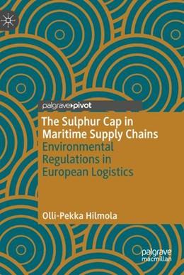 Abbildung von Hilmola   The Sulphur Cap in Maritime Supply Chains   1st ed. 2019   2018   Environmental Regulations in E...