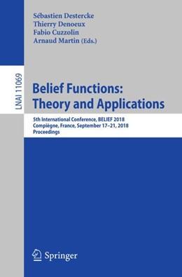 Abbildung von Destercke / Denoeux | Belief Functions: Theory and Applications | 1. Auflage | 2018 | 11069 | beck-shop.de