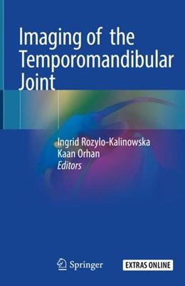 Abbildung von Rozylo-Kalinowska / Orhan | Imaging of the Temporomandibular Joint | 1. Auflage | 2019 | beck-shop.de