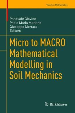 Abbildung von Giovine / Mariano | Micro to MACRO Mathematical Modelling in Soil Mechanics | 1. Auflage | 2019 | beck-shop.de