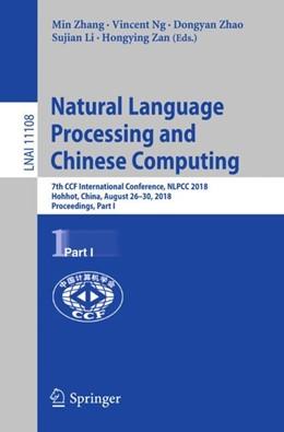 Abbildung von Zhang / Ng / Zhao / Li / Zan | Natural Language Processing and Chinese Computing | 1st ed. 2018 | 2018 | 7th CCF International Conferen...
