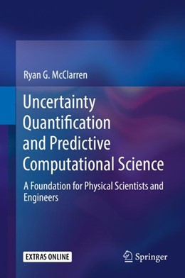 Abbildung von McClarren | Uncertainty Quantification and Predictive Computational Science | 1st ed. 2018 | 2018 | A Foundation for Physical Scie...