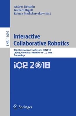 Abbildung von Ronzhin / Rigoll | Interactive Collaborative Robotics | 1. Auflage | 2018 | 11097 | beck-shop.de