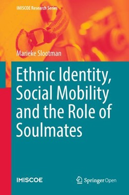 Abbildung von Slootman | Ethnic Identity, Social Mobility and the Role of Soulmates | 1. Auflage | 2018 | beck-shop.de