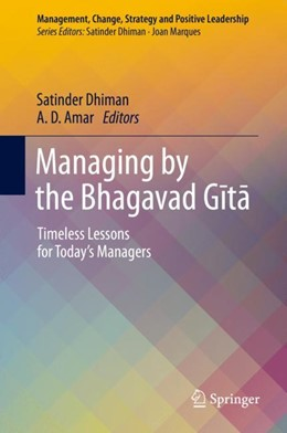 Abbildung von Dhiman / Amar | Managing by the Bhagavad Gita | 1st ed. 2019 | 2018 | Timeless Lessons for Today's M...