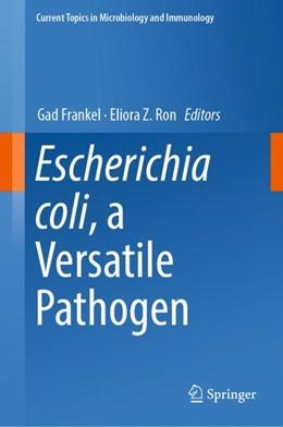 Abbildung von Frankel / Ron | Escherichia coli, a Versatile Pathogen | 1st ed. 2018 | 2018 | 416