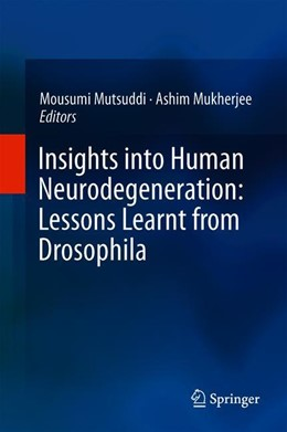 Abbildung von Mutsuddi / Mukherjee | Insights into Human Neurodegeneration: Lessons Learnt from Drosophila | 1st ed. 2019 | 2020