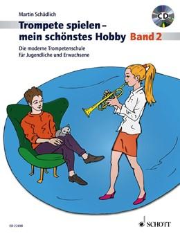 Abbildung von Schädlich   Trompete spielen - mein schönstes Hobby   2018   Die moderne Trompetenschule fü...