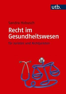 Abbildung von Hobusch | Recht im Gesundheitswesen | 2019 | für Juristen und Nichtjuristen