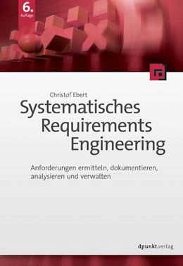 Abbildung von Ebert | Systematisches Requirements Engineering | 6. Auflage | 2019 | beck-shop.de