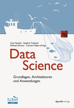 Abbildung von Haneke / Trahasch / Zimmer | Data Science | 2019 | Grundlagen, Architekturen und ...