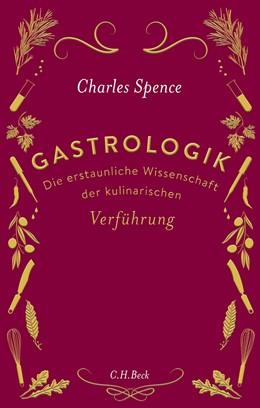 Abbildung von Spence | Gastrologik | 1. Auflage | 2018 | beck-shop.de