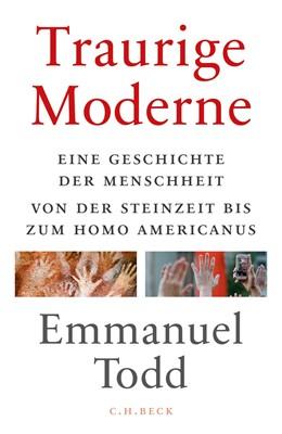 Abbildung von Todd | Traurige Moderne | 2018 | Eine Geschichte der Menschheit...