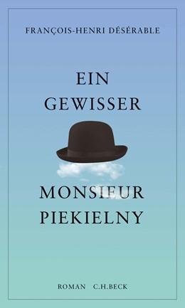 Abbildung von Désérable | Ein gewisser Monsieur Piekielny | 1. Auflage | 2018 | beck-shop.de