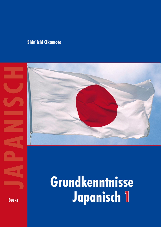 Grundkenntnisse Japanisch 1 + 2 und Hiragana und Katakana Übungen / Grundkenntnisse Japanisch I | Okamoto | 2., durchges. Aufl., 2008 | Buch (Cover)