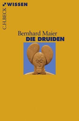 Abbildung von Maier, Bernhard | Die Druiden | 1. Auflage | 2009 | 2466 | beck-shop.de