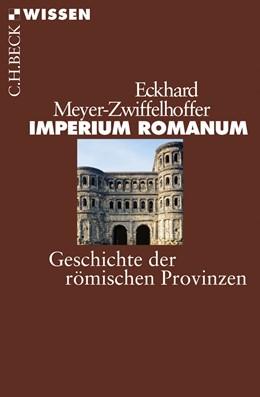 Abbildung von Meyer-Zwiffelhoffer, Eckhard | Imperium Romanum | 2., durchgesehene und aktualisierte Auflage | 2017 | Geschichte der römischen Provi... | 2467